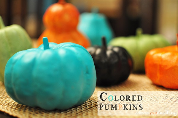 Colored Pumpkins, Delineate Your Dwelling