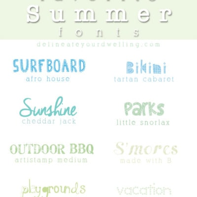 Favorite Summer Fonts, Delineate Your Dwelling