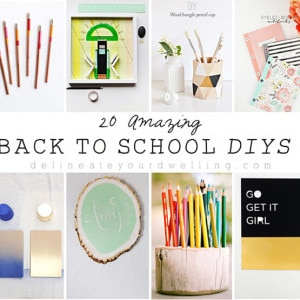 1 - 20 Amazing Back to School DIYs