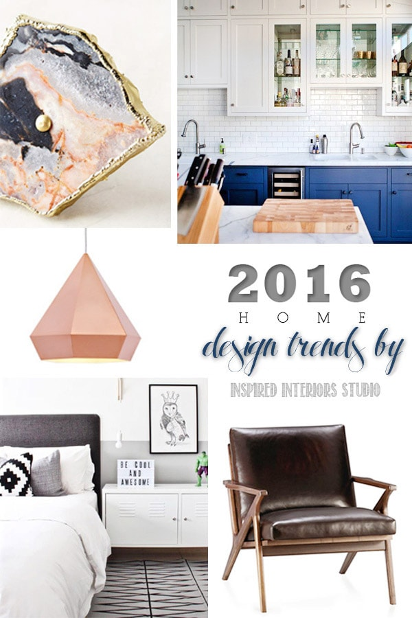 2016 must have home design trends delineate your dwelling