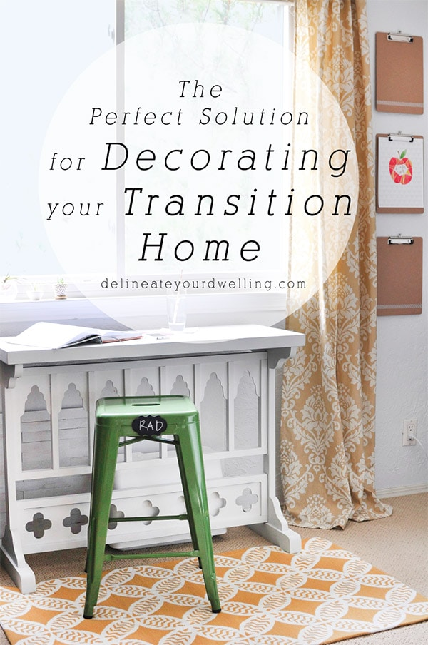 The Perfect Solution For Decorating Your Transition Home Delineate Your Dwelling