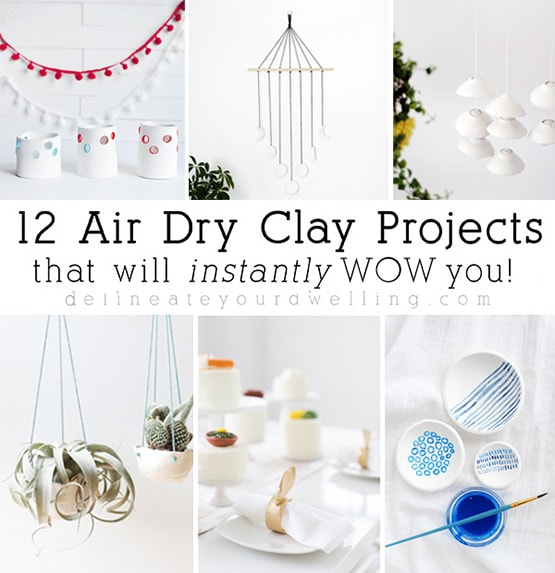 1 - 12 Air Dry Clay Projects