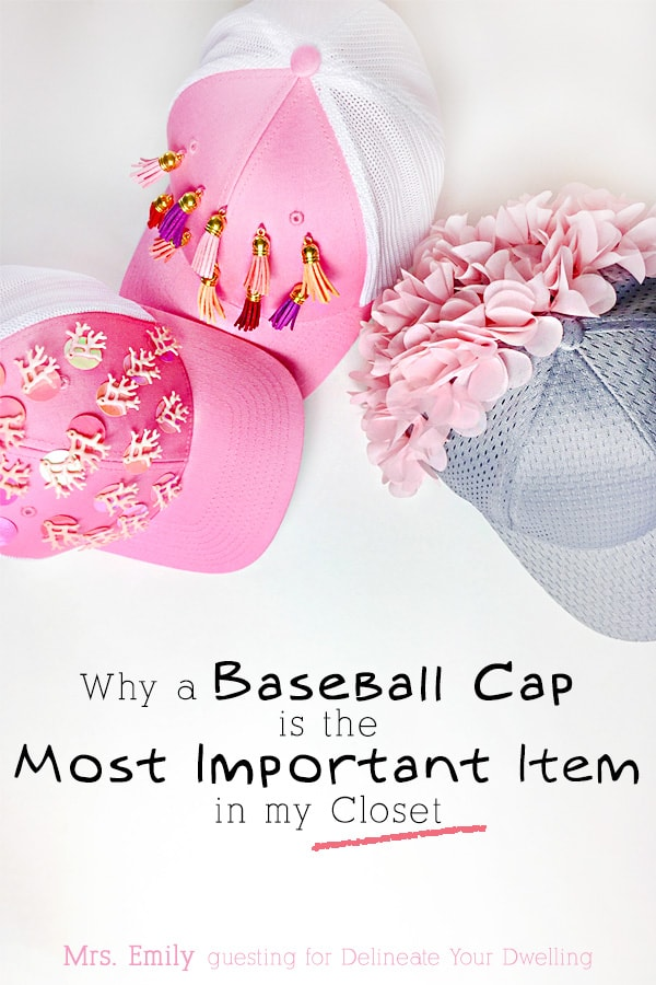Why a Baseball Cap is the MOST Important Item in your Closet! And other important Fashion advice for moms, woman and all the ladies you know! MrsEmily.com guesting for Delineate Your Dwelling