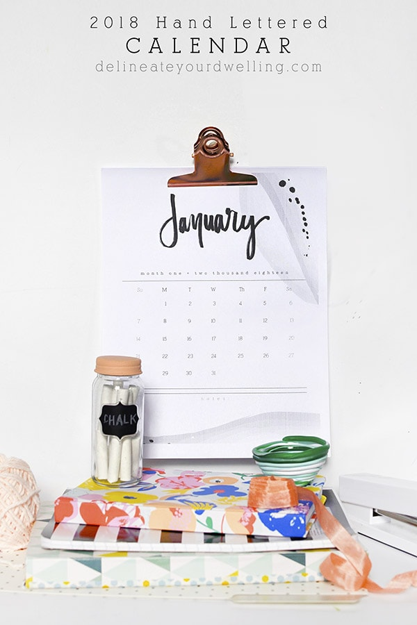 2018 FREE Black and White Watercolor Hand Lettered Calendar, Delineate Your Dwelling
